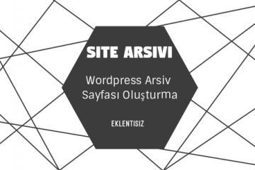 Wordpress Arşiv Sayfası Oluşturma Yada Ziyaretçi Site Haritası Oluşturma 1
